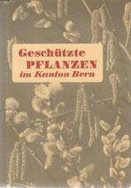 Geschützte Pflanzen im Kanton Bern 1937