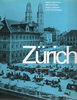 Zürich zurückgeblättert 1870-1914