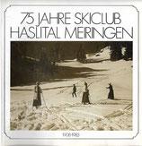 75 Jahre Skiclub Haslital Meiringen 1908 - 1983
