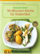 Gesund essen - Die 30-Minuten-Küche für Diabetiker
