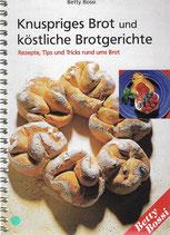 Betty Bossi Knuspriges Brot und köstliche Brotgerichte