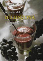 Bellinzona das Markt-Kochbuch