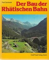 Der Bau der Rhätischen Bahn