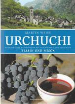 Urchuchi Tessin und Misox