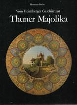 Vom Heimberger Geschirr zur Thuner Majolika