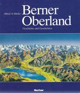 Berner Oberland Geschichte und Geschichten