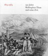 150 Jahre Waffenplatz Thun und seine Zeit 1819-1969