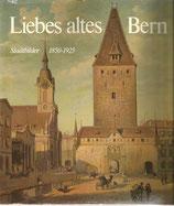 Liebes altes Bern Stadtbilder 1850-1925