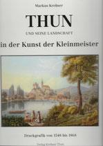Thun und seine Landschaft in der Kunst der Kleinmeister