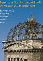 Bern - die Geschichte der Stadt im 19. und 20. Jahrhundert