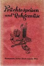 Früchtespeisen und Rohgemüse 1939
