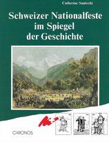 Schweizer Nationalfeste im Spiegel der Geschichte