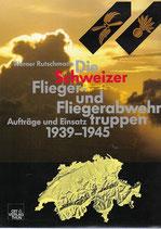 Die Schweizer Flieger- und Fliegerabwehrtruppen