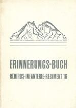 Erinnerungs-Buch Gebirgs-Infanterie-Regiment 16