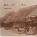 Gemeinde Ins BE Anet Eiss in alten Bildern