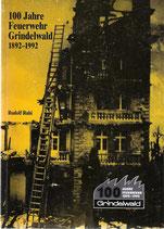 100 Jahre Feuerwehr Grindelwald 1892 - 1992