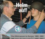 Helm auf! das Wehrwesen im Aargau 1803-2003