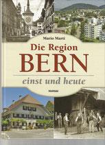 Die Region Bern einst und heute
