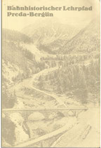 Bahnhistorischer Lehrpfad Preda-Bergün