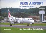 Bern Airport Gestern und Heute