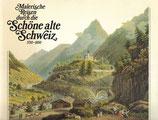Malerische Reisen durch die schöne alte Schweiz 1750-1850