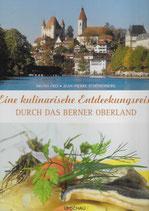Eine kulinarische Entdeckungsreise durch das Berner Oberland