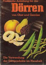Praktische Anleitung für das Dörren von Obst und Gemüse 1941