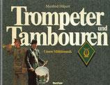 Trompeter und Tambouren unsere Militärmusik