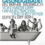 Gesundgebadet Ein Berner Bäderbuch