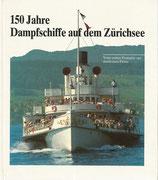150 Jahre Dampfschiffe auf dem Zürichsee
