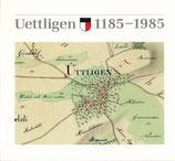 Uettligen 1185 - 1985