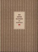Der Kanton Solothurn ein Heimatbuch