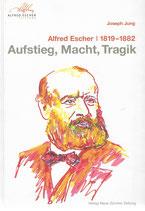 Alfred Escher 1819-1882