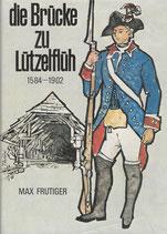 Die Brücke zu Lützelflüh 1584-1902