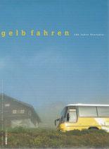 Gelb fahren 100 Jahre Postauto