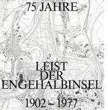 75 Jahre Leist der Engehalbinsel 1902-1977