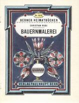 Berner Bauernmalerei aus drei Jahrhunderten