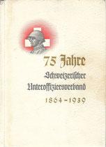 75 Jahre schweizerischer Unteroffiziersverband 1864-1939