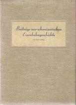 Beiträge zur schweizerischen Eisenbahngeschichte
