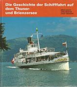 Die Geschichte der Schifffahrt auf dem Thuner- und Brienzersee 2002