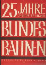 25 Jahre Schweizerische Bundesbahnen 1902 - 1927