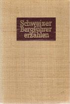 Schweizer Bergführer erzählen 1936