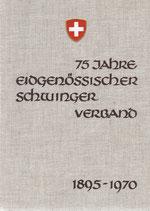 75 Jahre Eidgenössischer Schwingerverband 1895-1970
