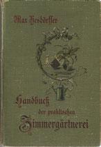 Handbuch der praktischen Zimmergärtnerei 1896