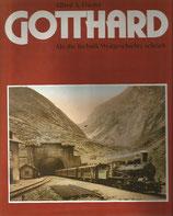 Gotthard Als die Technik Weltgeschichte schrieb