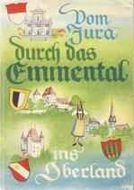 Vom Jura durch das Emmental ins Oberland 1947