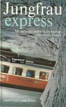 Jungfrau express - Mit der Jungfraubahn ins Hochgebirge