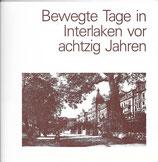 Bewegte Tage in Interlaken vor achtzig Jahren
