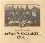 50 Jahre Fussballclub Rüti 1930-1980