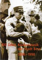 100 Jahre Knabenmusik der Stadt Bern 1898-1998